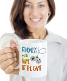Kindness Is the Name of the Game Mug