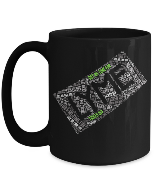 Lyme Disease Awareness Mug - Got No Time For Lyme Ticked Off