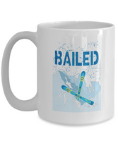 "Ski Mug - ""Bailed"" - Great Gift for Skier!"