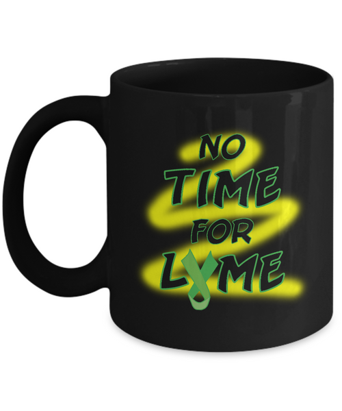 Lyme Disease Awareness Mug - No Time For Lyme!