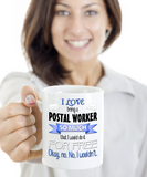 Love Being Postal Worker Do It Free Mug