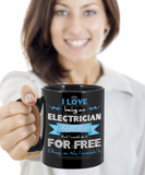 Love Being Electrician Would Do It Free Mug