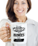 Not Obsessed With Huskies Mug for Dog Lovers