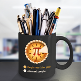 Pi Day Mug - People Who Like Pi(e) 3.14