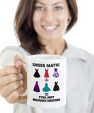 Dress Math Mug for Women Who Love Dresses