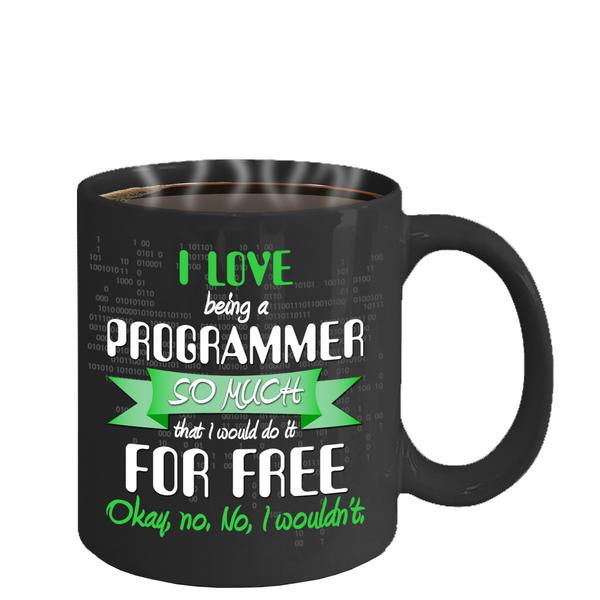 Love Being Programmer Do It Free Mug