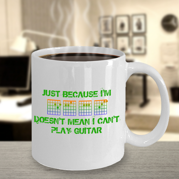 Just Because I'm Deaf Guitar Mug