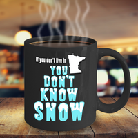 Minnesota Coffee Mug You Don't Know Snow