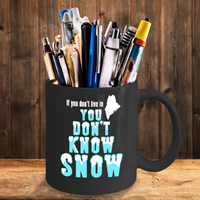 Maine Coffee Mug You Don't Know Snow