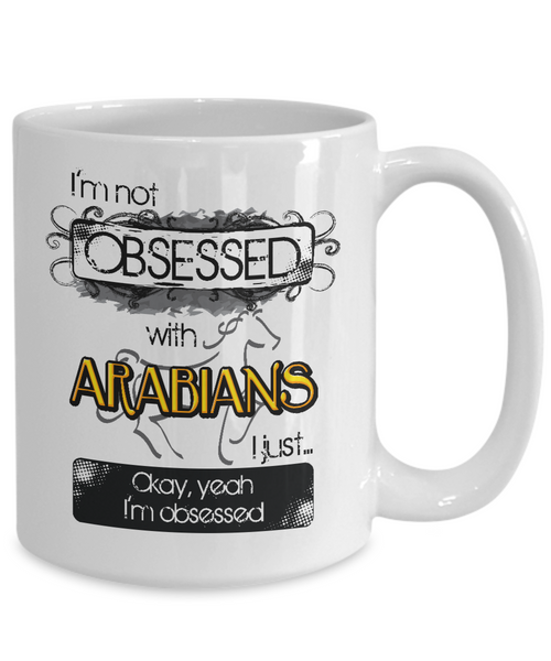 Not Obsessed With Arabians Mug for Horse Lovers