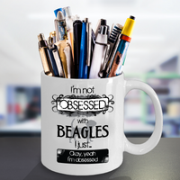 Not Obsessed With Beagles Mug for Dog Lovers