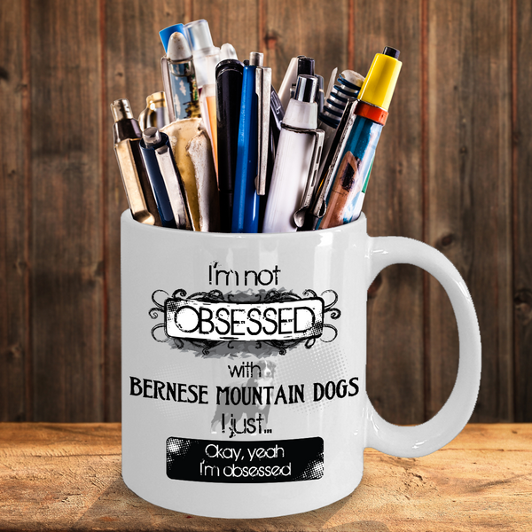 Not Obsessed With Bernese Mountain Dogs Mug