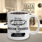 Not Obsessed With Boston Terriers Mug Dog Lovers