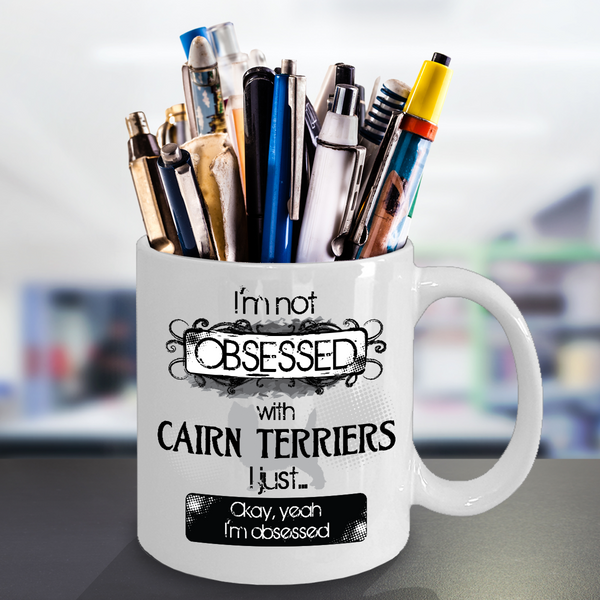 Not Obsessed w/Cairn Terriers Mug for Dog Lovers