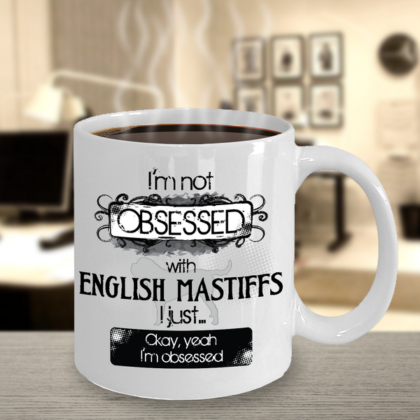 Not Obsessed With English Mastiffs Mug Dog Lovers