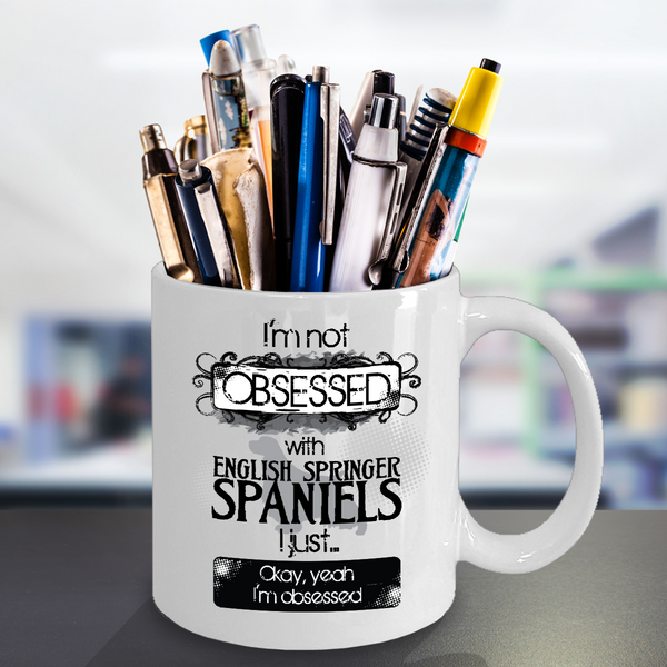 Not Obsessed With English Springer Spaniels Mug