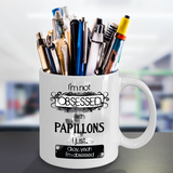 Not Obsessed With Papillons Mug for Dog Lovers