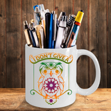 I Don't Give a Hoot Owl Mug for Owl Lovers