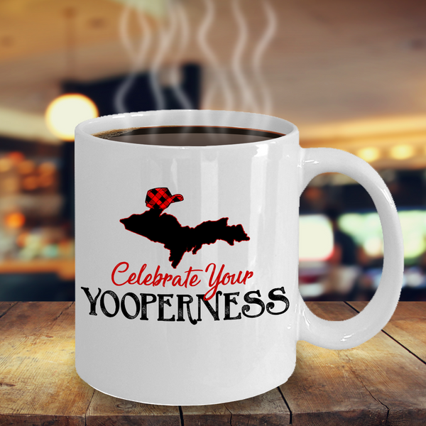 Celebrate Your Yooperness Mug Upper Peninsula