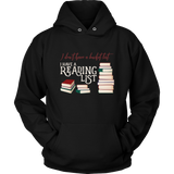 I Don't Have a Bucket List, I Have a Reading List Hoodie