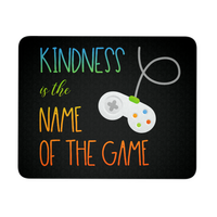 Anti Bullying Mouse Pad - Kindness Is the Name of the Game with Controller Graphic