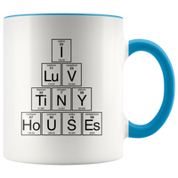 I Luv Tiny Houses Mug Periodic Table for Nerds, Scientists