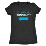 Funny Twin Sisters Shirt - No, She's the Photocopy