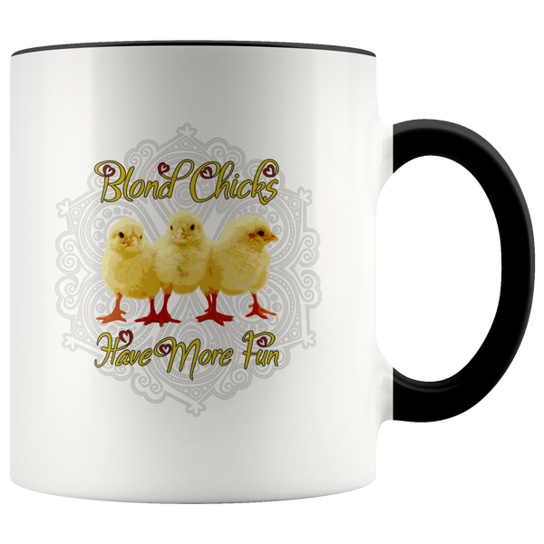Mug for Blondes - Blond Chicks Have More Fun