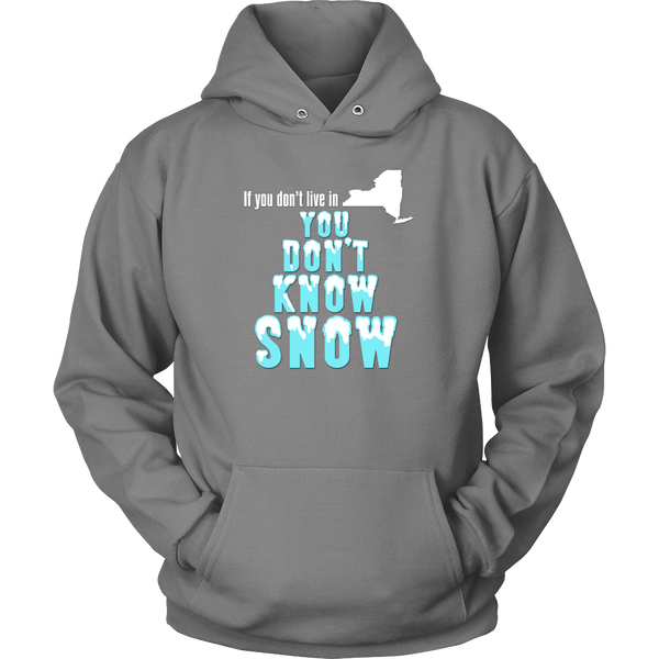 NY Hoodie - If You Don't Live in New York You Don't Know Snow