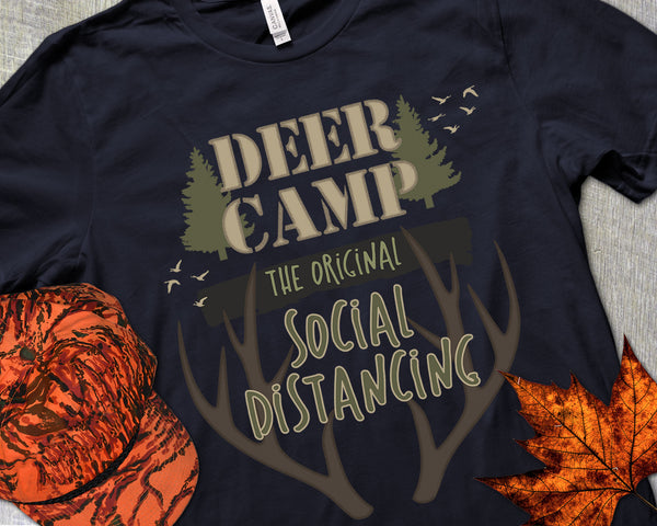 Deer Camp T-shirt | Upper Michigan Shirt | Deer Hunter Gift | Deer Camp The Original Social Distancing