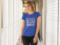 Sisu Shirt - Only Those With Sisu Survive - Gift for Finns
