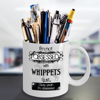 I'm Obsessed With Whippets Mug Dog Lovers
