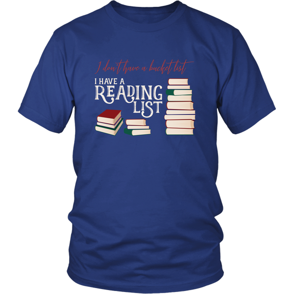 I Don't Have a Bucket List I Have a Reading List Shirt