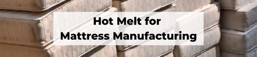 Mattress Manufacturing with Spray Hot Melt