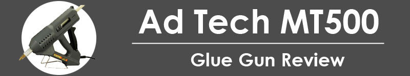Glue Gun Reviews | AdTech MT 500