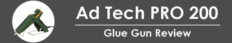 Ad Tech PRO 200 Glue Gun Review