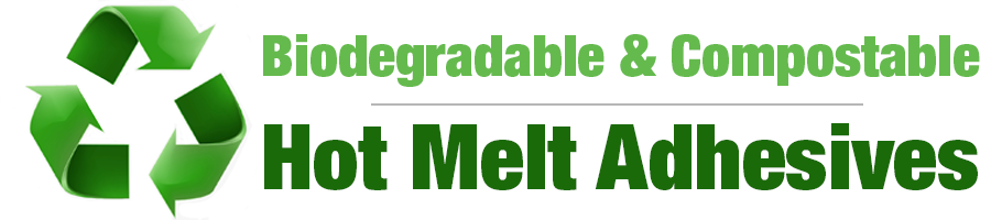 Complete Guide to Biodegradable and Compostable Hot Melt Adhesives