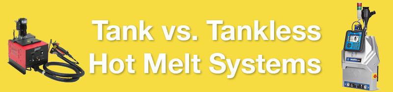 tank vs tankless hot melt system