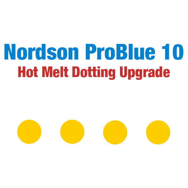 Nordson ProBlue 10 Hot Melt Stitching and Dotting Upgrade Package