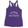 """In Wine We Trust"" Women's Tank"