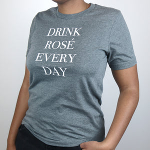 Drink Rosé Every Day T-Shirt