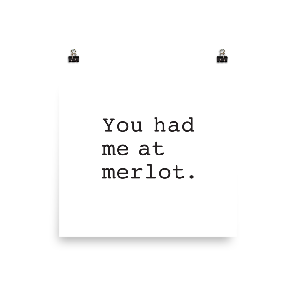 You Had Me At Merlot Print