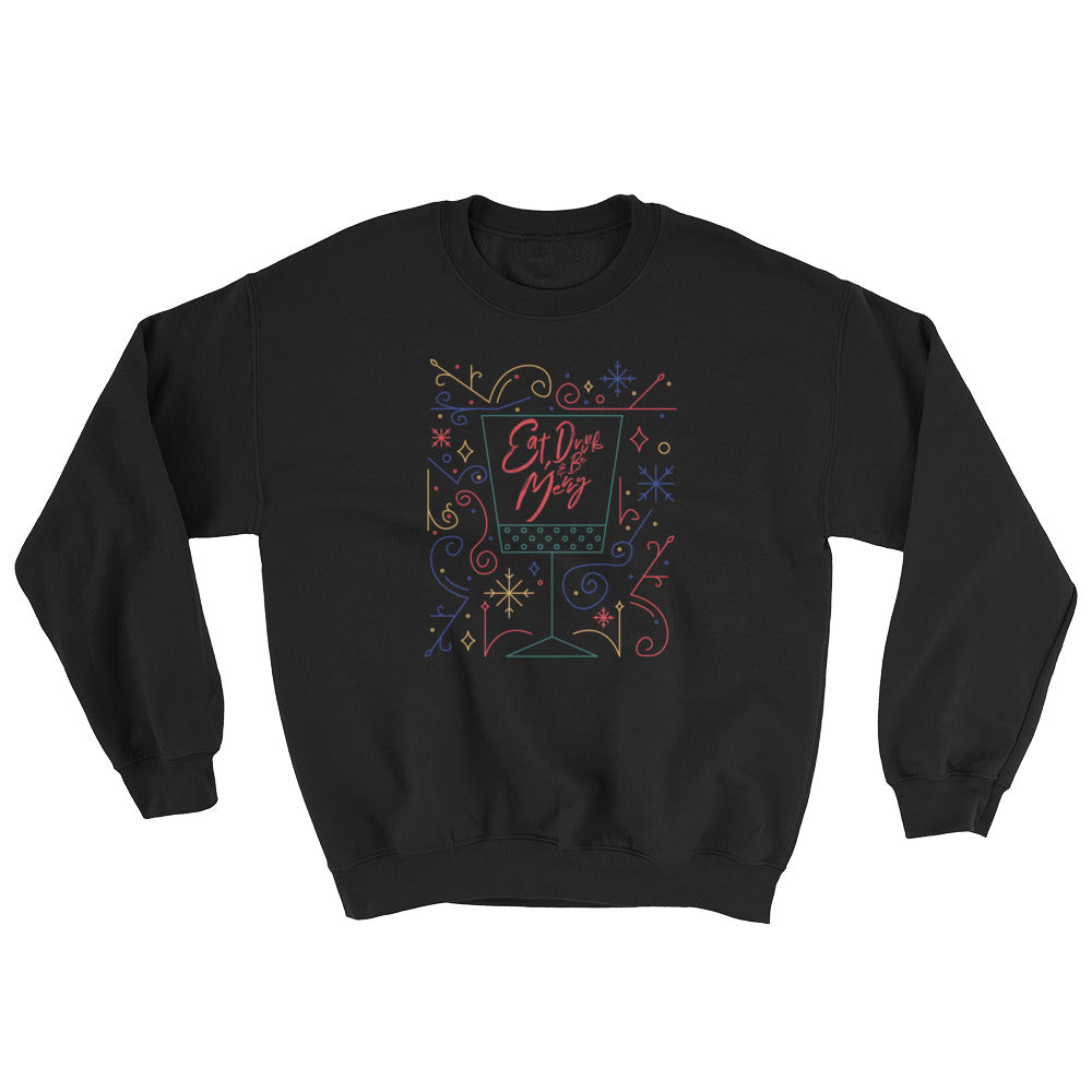Eat, Drink, and Be Merry Sweatshirt