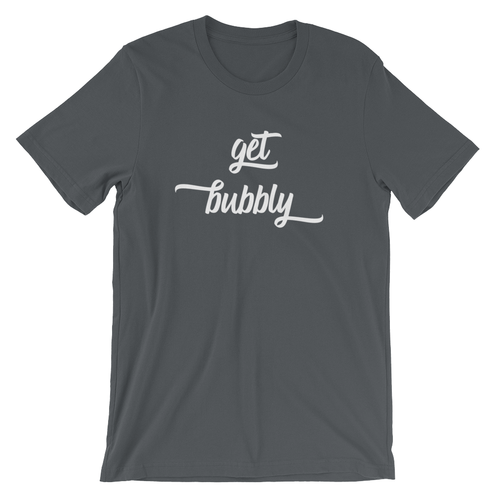 Get Bubbly T-Shirt
