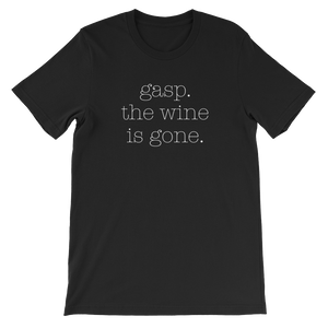 Gasp The Wine Is Gone T-Shirt