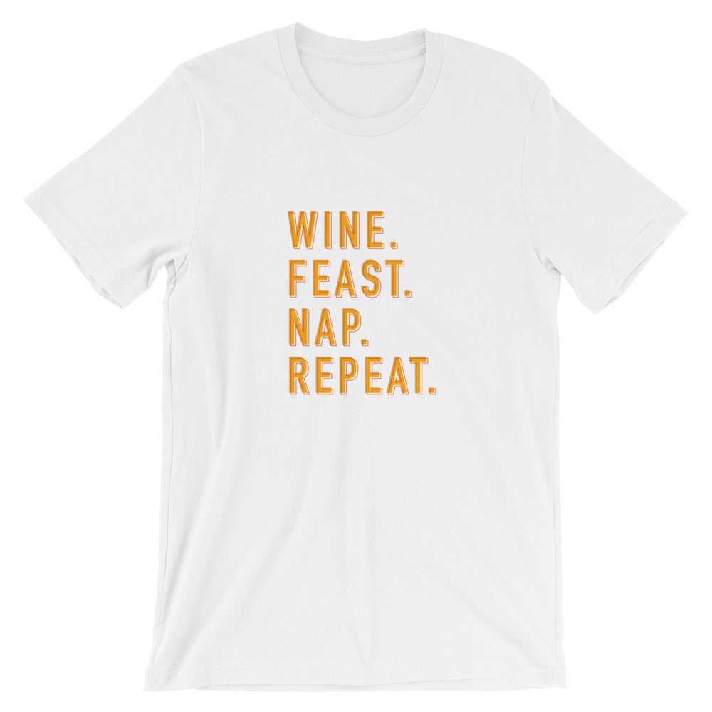 Wine. Feast. Nap. Repeat. T-Shirt