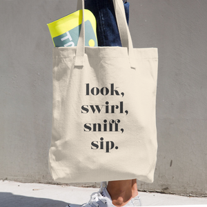 Look, Swirl, Sniff, Sip Cotton Tote Bag