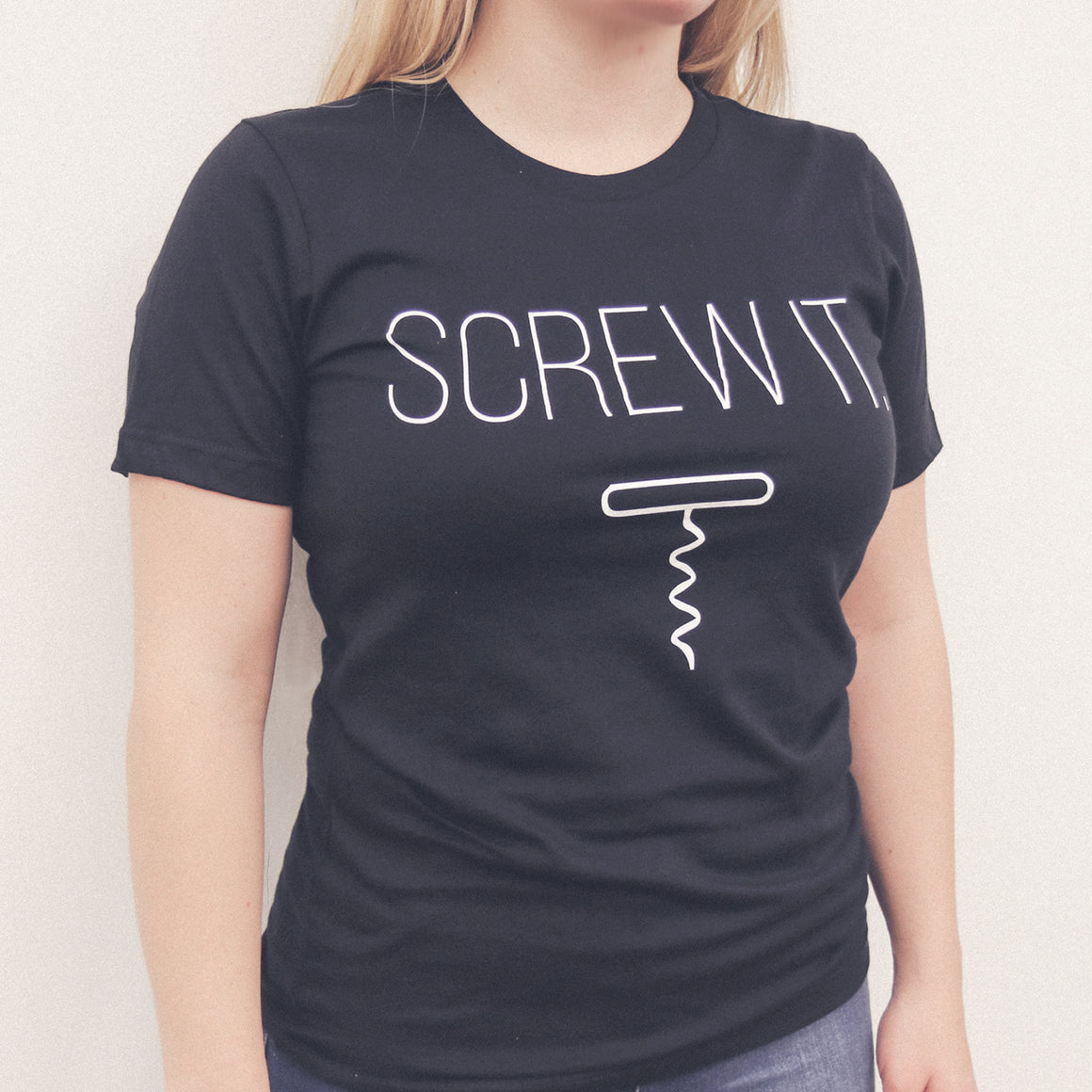 Screw It T-Shirt