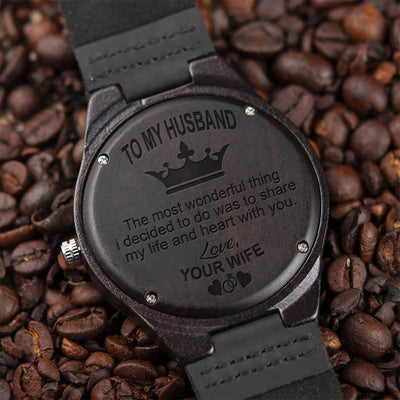 To My Husband - The Most Wonderful Thing (Wood Watch)