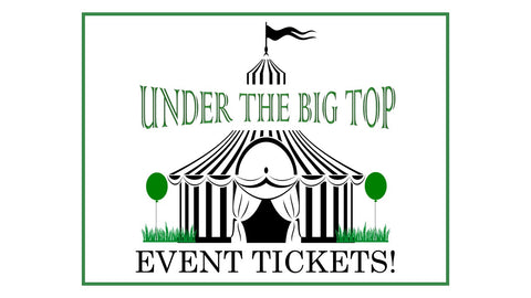 Under the Big Top Event Tickets